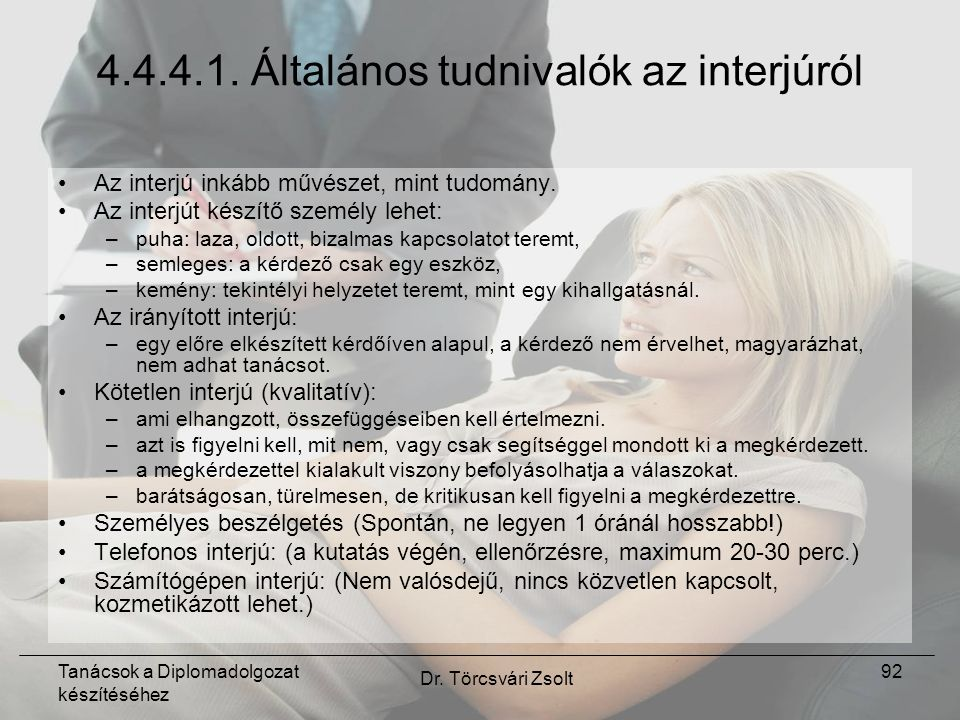 Tanácsok a Diplomadolgozat készítéséhez Dr. Törcsvári Zsolt 92 4.4.4.1.