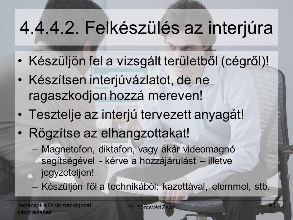 Tanácsok a Diplomadolgozat készítéséhez Dr. Törcsvári Zsolt 93 4.4.4.2.