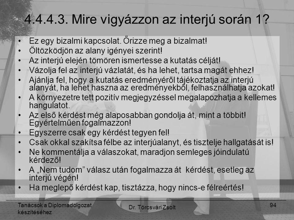Tanácsok a Diplomadolgozat készítéséhez Dr. Törcsvári Zsolt 94 4.4.4.3.