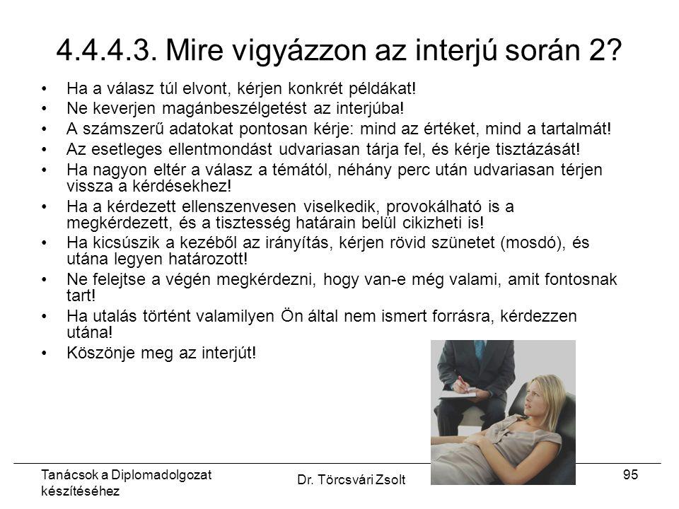 Tanácsok a Diplomadolgozat készítéséhez Dr. Törcsvári Zsolt 95 4.4.4.3.