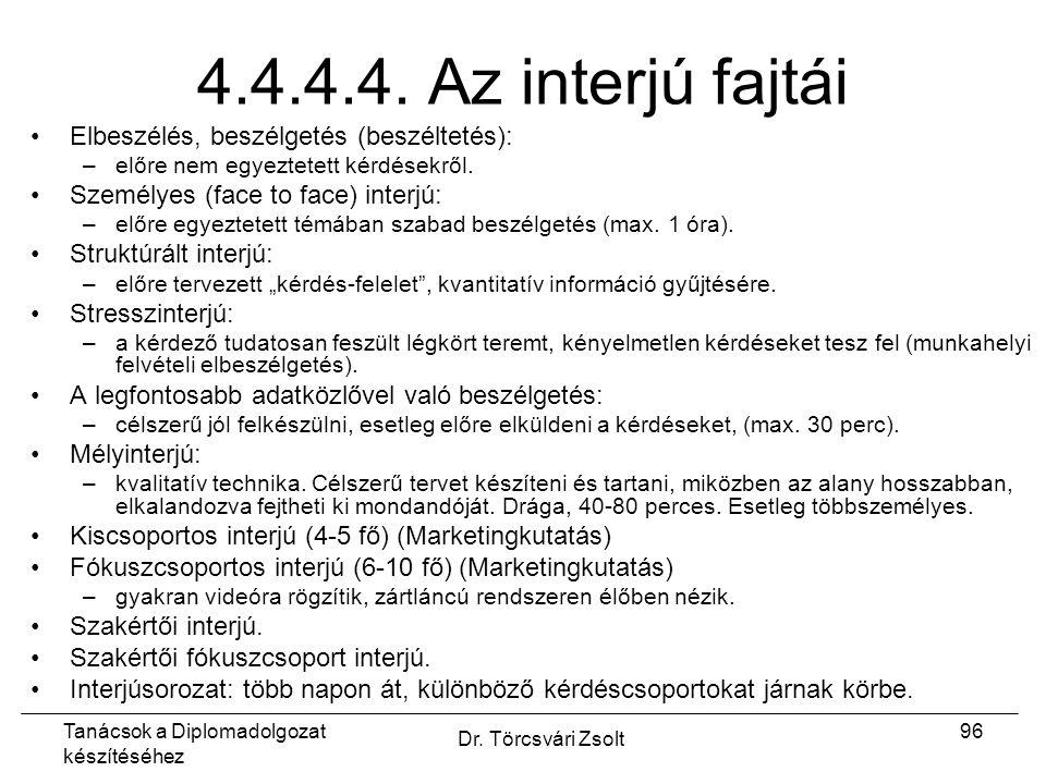 Tanácsok a Diplomadolgozat készítéséhez Dr. Törcsvári Zsolt 96 4.4.4.4.