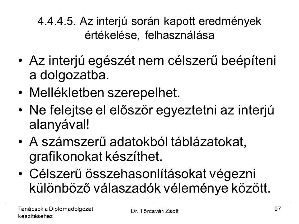 Tanácsok a Diplomadolgozat készítéséhez Dr. Törcsvári Zsolt 97 4.4.4.5.