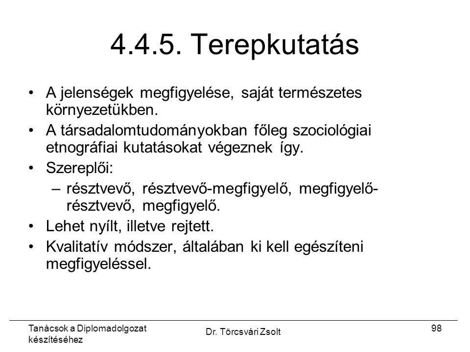 Tanácsok a Diplomadolgozat készítéséhez Dr. Törcsvári Zsolt 98 4.4.5.