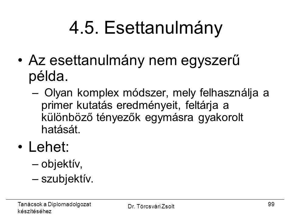 Tanácsok a Diplomadolgozat készítéséhez Dr. Törcsvári Zsolt 99 4.5.