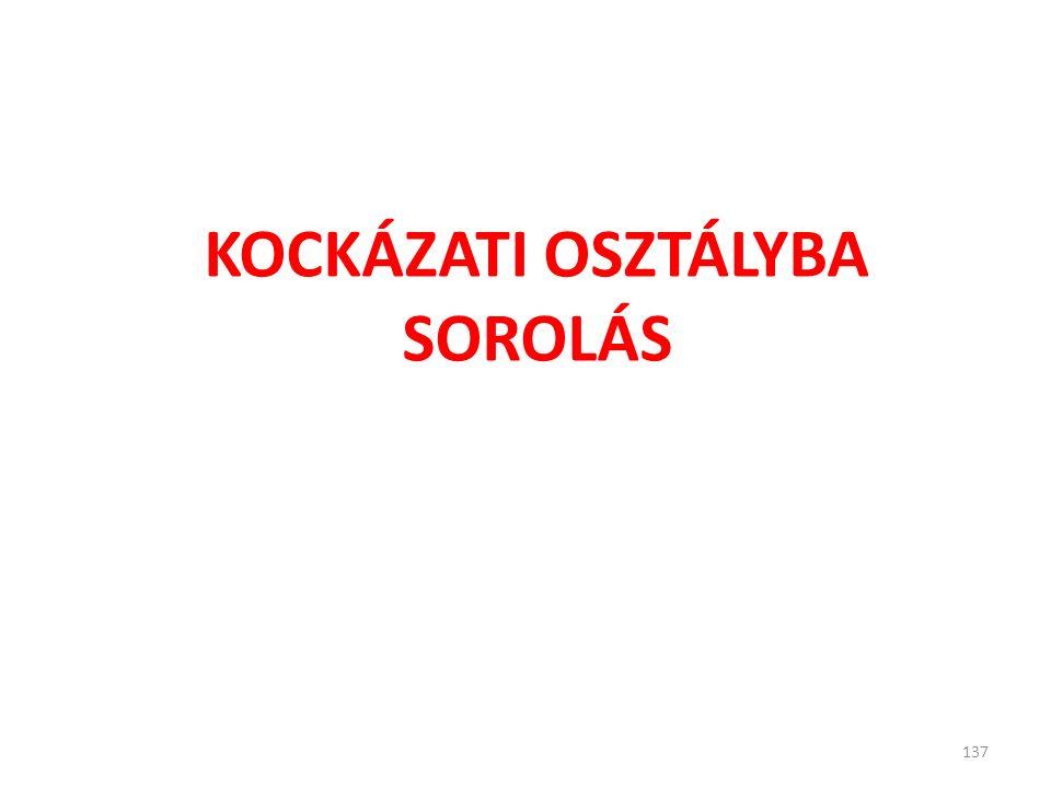 KOCKÁZATI OSZTÁLYBA SOROLÁS 137