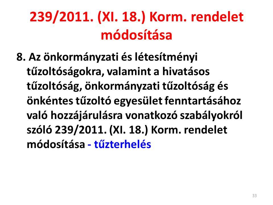 239/2011. (XI. 18.) Korm. rendelet módosítása 8. Az önkormányzati és létesítményi tűzoltóságokra, valamint a hivatásos tűzoltóság, önkormányzati tűzol