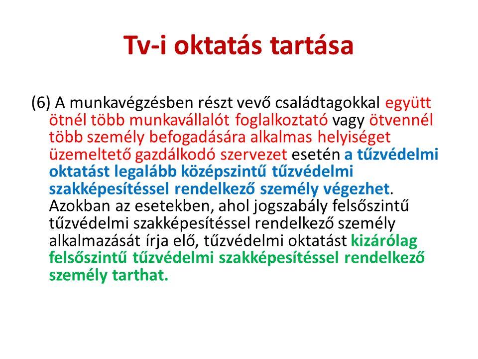 Tv-i oktatás tartása (6) A munkavégzésben részt vevő családtagokkal együtt ötnél több munkavállalót foglalkoztató vagy ötvennél több személy befogadás