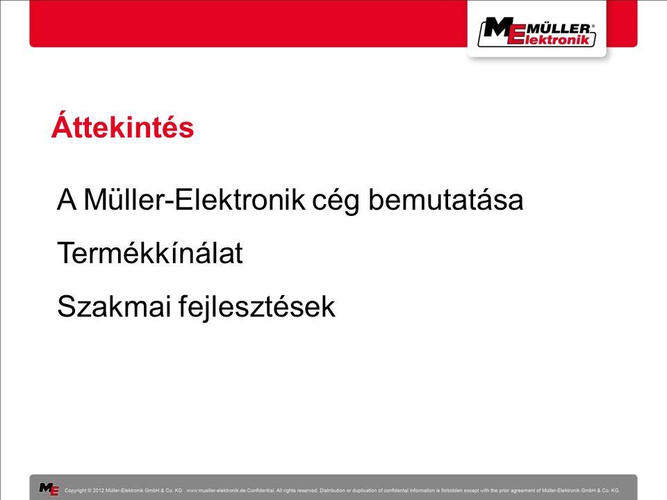 Áttekintés A Müller-Elektronik cég bemutatása Termékkínálat Szakmai fejlesztések