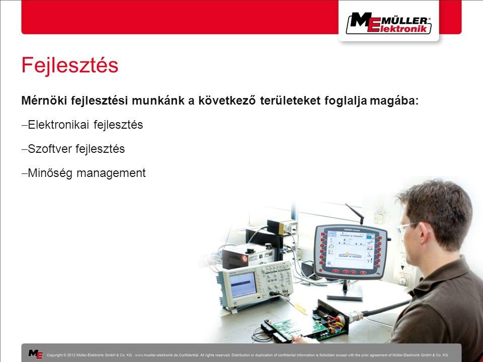 Fejlesztés Mérnöki fejlesztési munkánk a következő területeket foglalja magába:  Elektronikai fejlesztés  Szoftver fejlesztés  Minőség management
