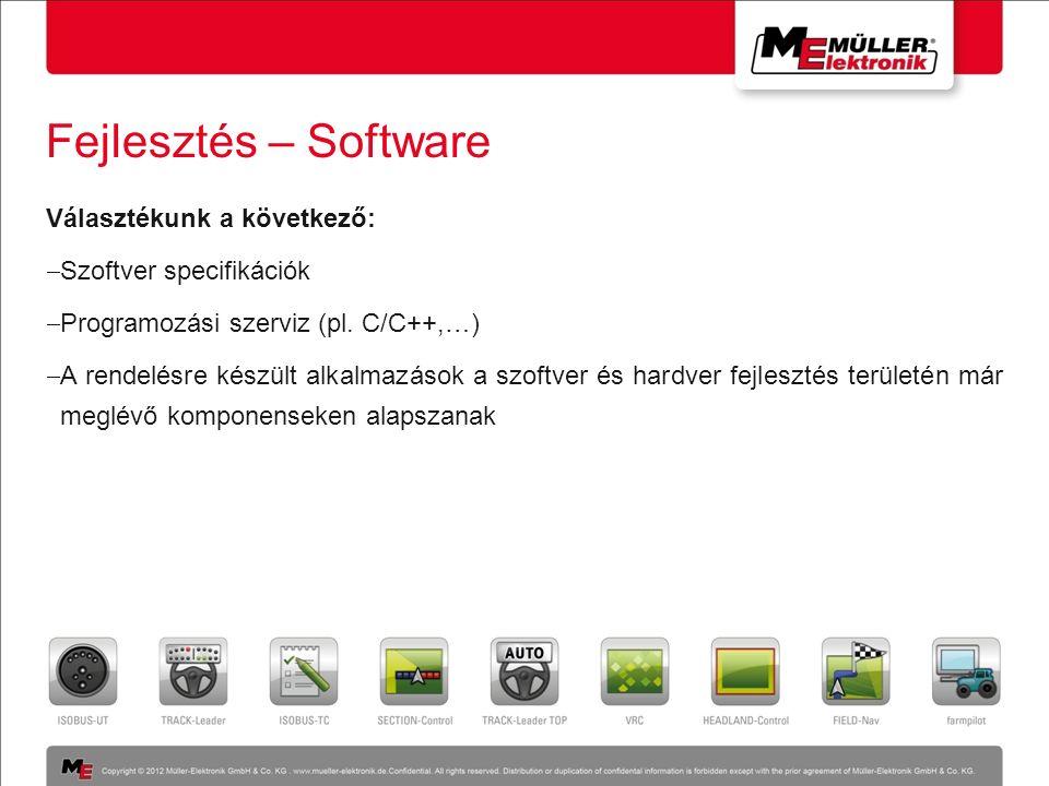 Fejlesztés – Software Választékunk a következő:  Szoftver specifikációk  Programozási szerviz (pl. C/C++,…)  A rendelésre készült alkalmazások a sz