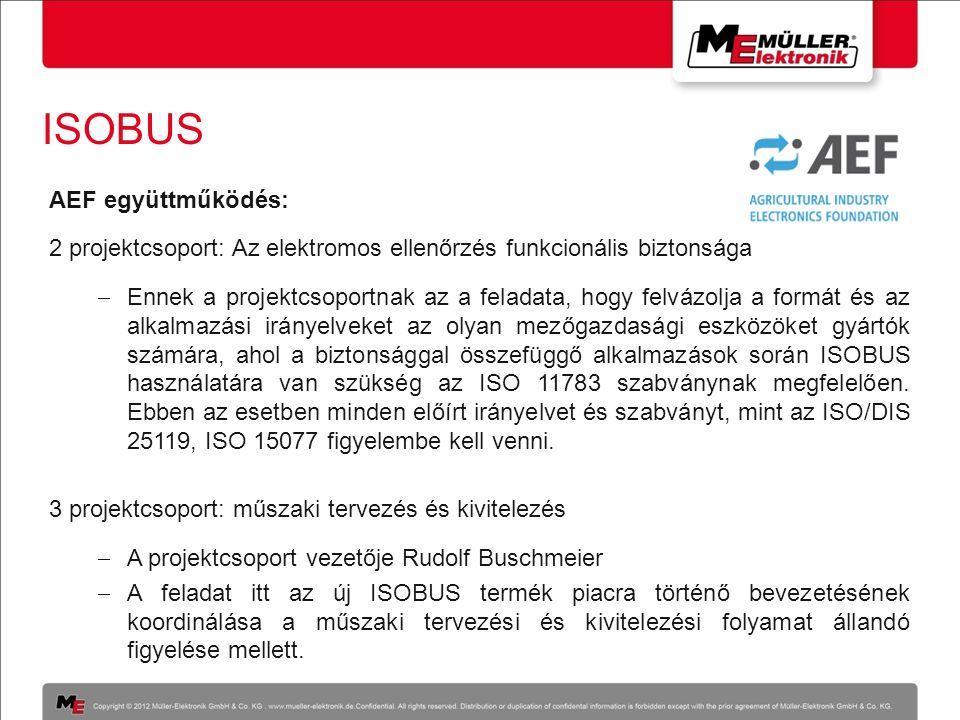 ISOBUS AEF együttműködés: 2 projektcsoport: Az elektromos ellenőrzés funkcionális biztonsága  Ennek a projektcsoportnak az a feladata, hogy felvázolj