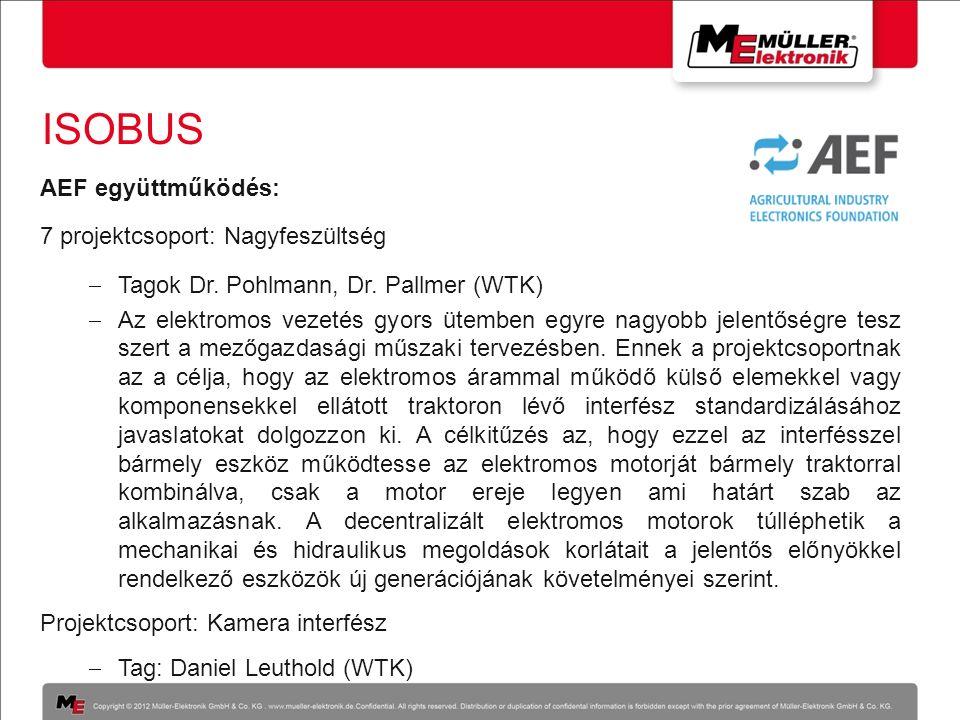 ISOBUS AEF együttműködés: 7 projektcsoport: Nagyfeszültség  Tagok Dr. Pohlmann, Dr. Pallmer (WTK)  Az elektromos vezetés gyors ütemben egyre nagyobb