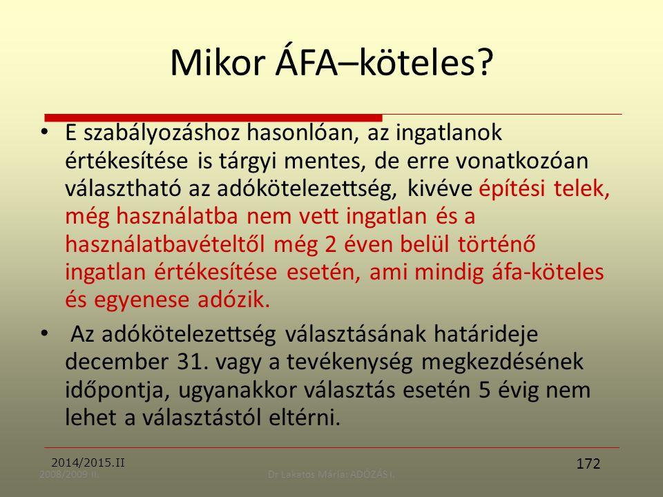 2008/2009 II.Dr Lakatos Mária: ADÓZÁS I. Mikor ÁFA–köteles.