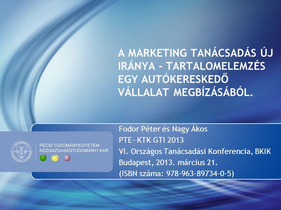 Fodor Péter és Nagy Ákos PTE- KTK GTI 2013 VI. Országos Tanácsadási Konferencia, BKIK Budapest, 2013. március 21. (ISBN száma: 978-963-89734-0-5) A MA
