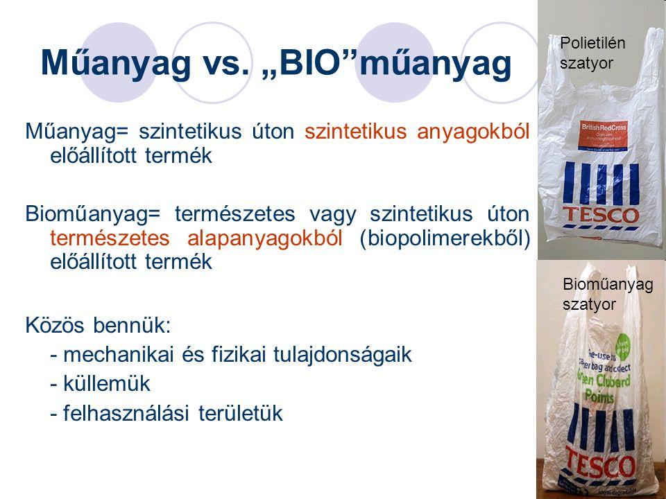 """4 Műanyag vs. """"BIO""""műanyag Műanyag= szintetikus úton szintetikus anyagokból előállított termék Bioműanyag= természetes vagy szintetikus úton természet"""