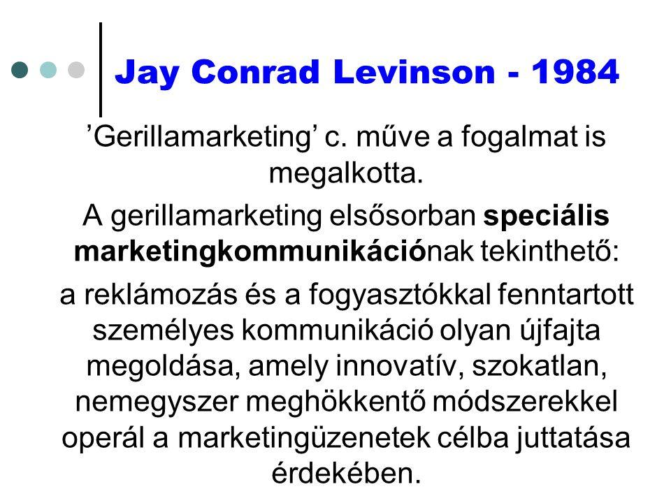Jay Conrad Levinson - 1984 'Gerillamarketing' c. műve a fogalmat is megalkotta.