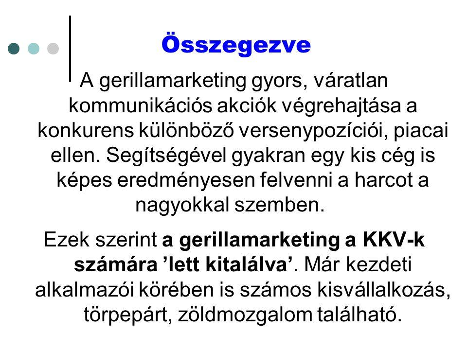 A gerillamarketing három módszere A hagyományos marketing elsősorban arra törekszik, hogy növelje a vevők számát, és/vagy az egy főre jutó pénzköltést; és/vagy a vásárlás gyakoriságát.