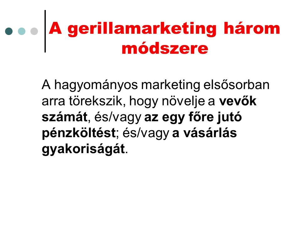 A gerillamarketing és a KKV A gerillamarketing új marketingmegoldások, kreatív ötletek és gyakran meghökkentő közlésformák széles körét kínálja a KKV-k számára.