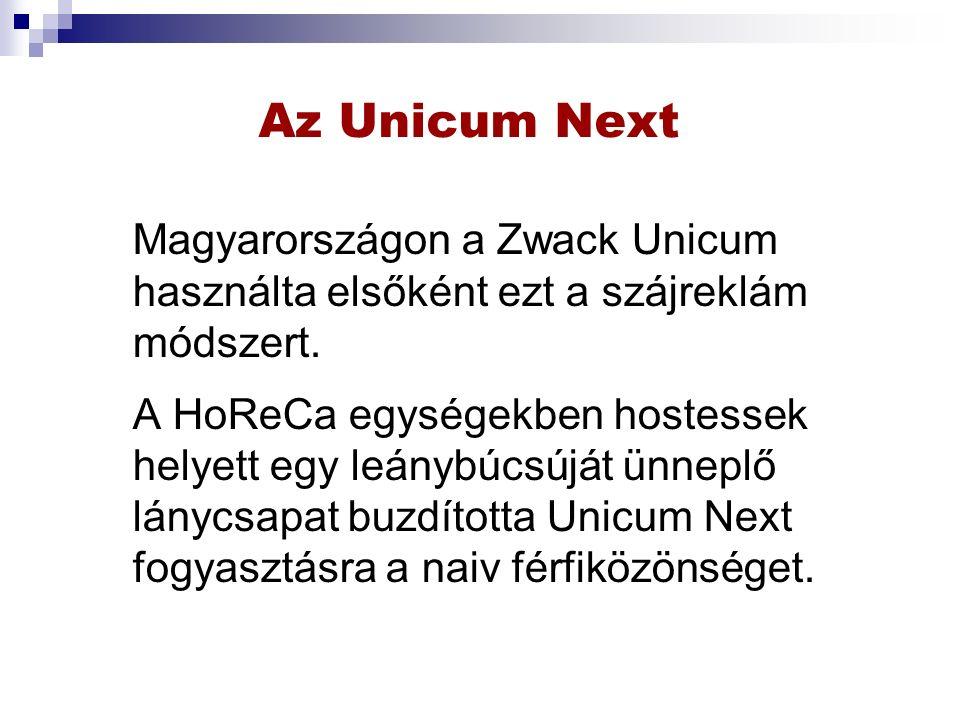 Az Unicum Next Magyarországon a Zwack Unicum használta elsőként ezt a szájreklám módszert.