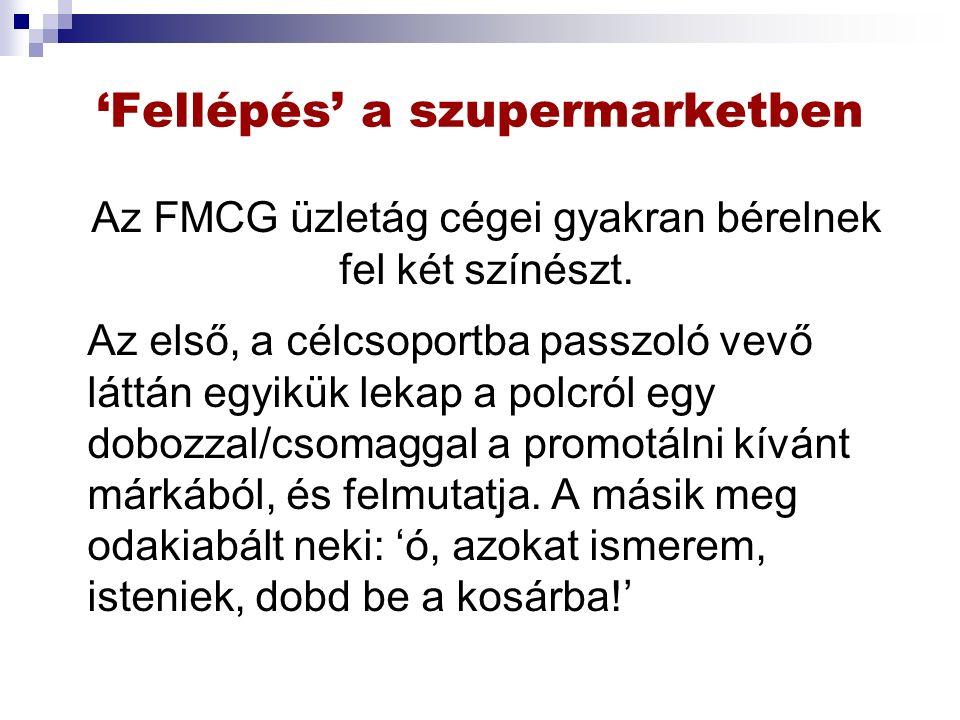 'Fellépés' a szupermarketben Az FMCG üzletág cégei gyakran bérelnek fel két színészt.