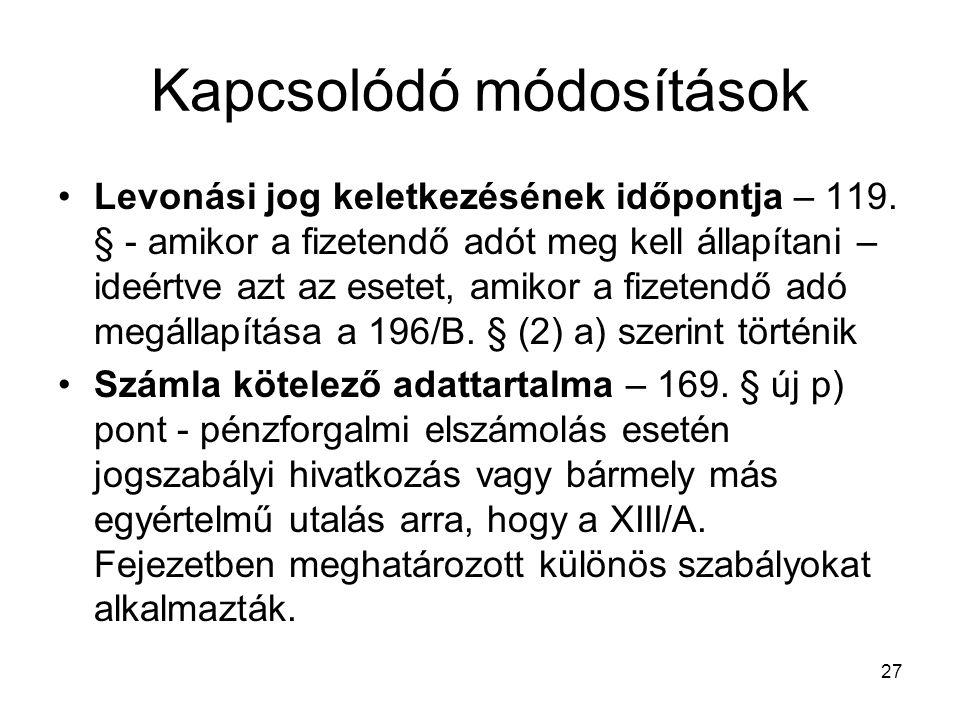 27 Kapcsolódó módosítások Levonási jog keletkezésének időpontja – 119.
