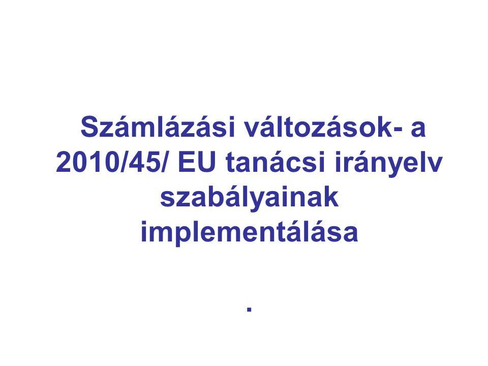 Számlázási változások- a 2010/45/ EU tanácsi irányelv szabályainak implementálása.