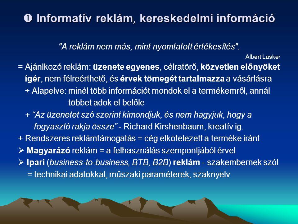  Informatív reklám, kereskedelmi információ A reklám nem más, mint nyomtatott értékesítés .