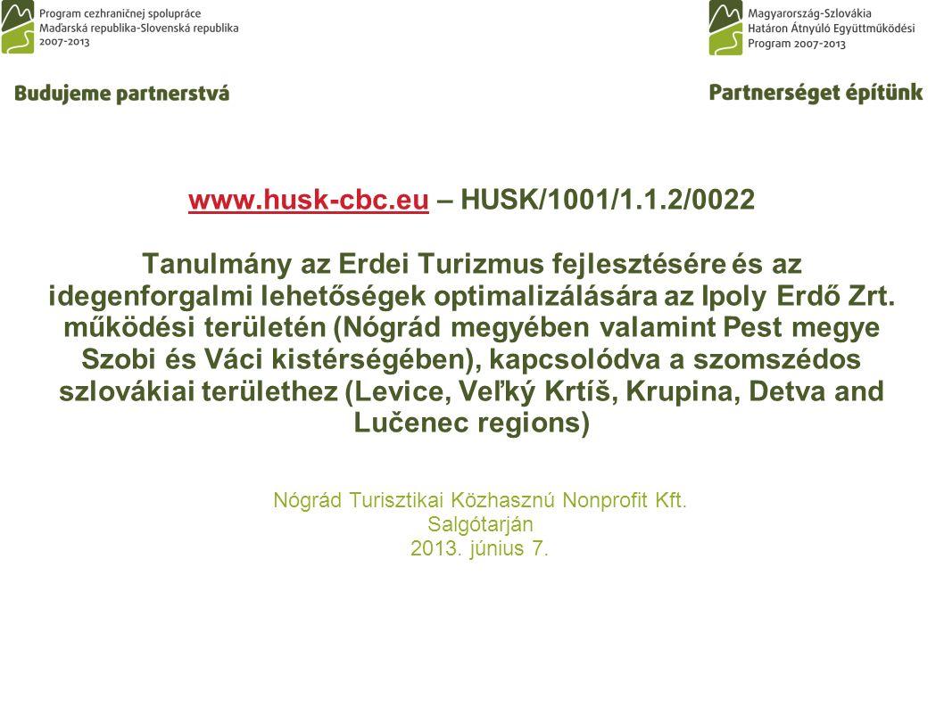 www.husk-cbc.euwww.husk-cbc.eu – HUSK/1001/1.1.2/0022 Tanulmány az Erdei Turizmus fejlesztésére és az idegenforgalmi lehetőségek optimalizálására az Ipoly Erdő Zrt.