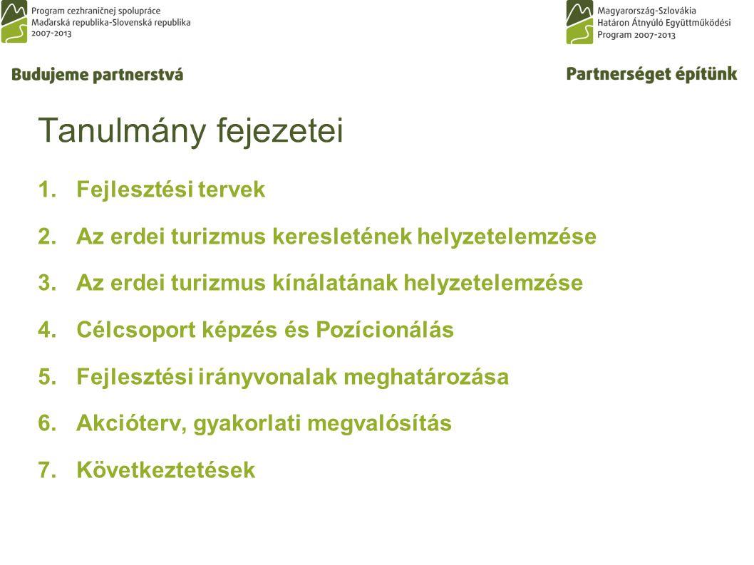 Tanulmány fejezetei 1.Fejlesztési tervek 2.Az erdei turizmus keresletének helyzetelemzése 3.Az erdei turizmus kínálatának helyzetelemzése 4.Célcsoport képzés és Pozícionálás 5.Fejlesztési irányvonalak meghatározása 6.Akcióterv, gyakorlati megvalósítás 7.Következtetések
