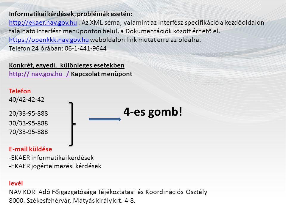 Informatikai kérdések, problémák esetén: http://ekaer.nav.gov.huhttp://ekaer.nav.gov.hu : Az XML séma, valamint az interfész specifikáció a kezdőoldalon található Interfész menüponton belül, a Dokumentációk között érhető el.