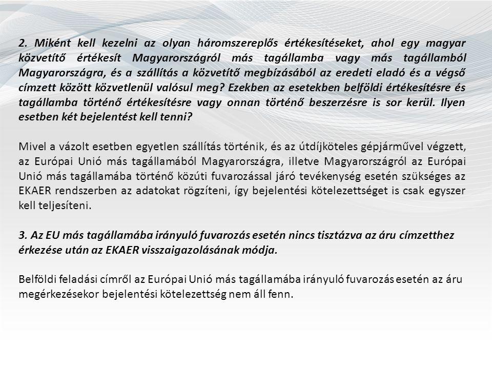 2. Miként kell kezelni az olyan háromszereplős értékesítéseket, ahol egy magyar közvetítő értékesít Magyarországról más tagállamba vagy más tagállambó