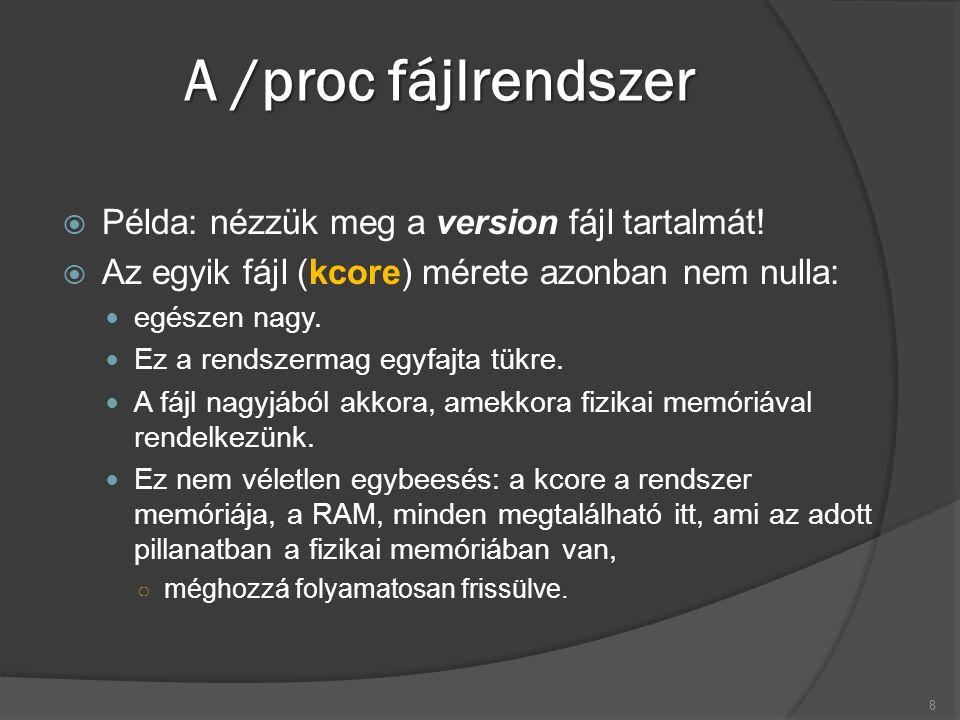 A /proc fájlrendszer  Példa: nézzük meg a version fájl tartalmát.