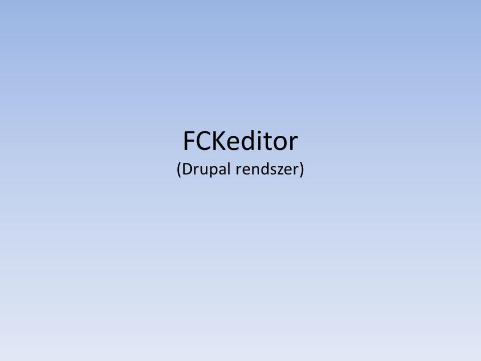 FCKeditor (Drupal rendszer)