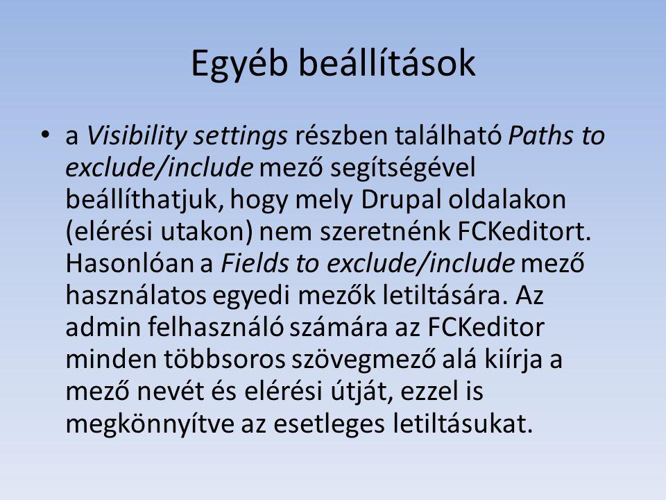 Egyéb beállítások a Visibility settings részben található Paths to exclude/include mező segítségével beállíthatjuk, hogy mely Drupal oldalakon (elérés