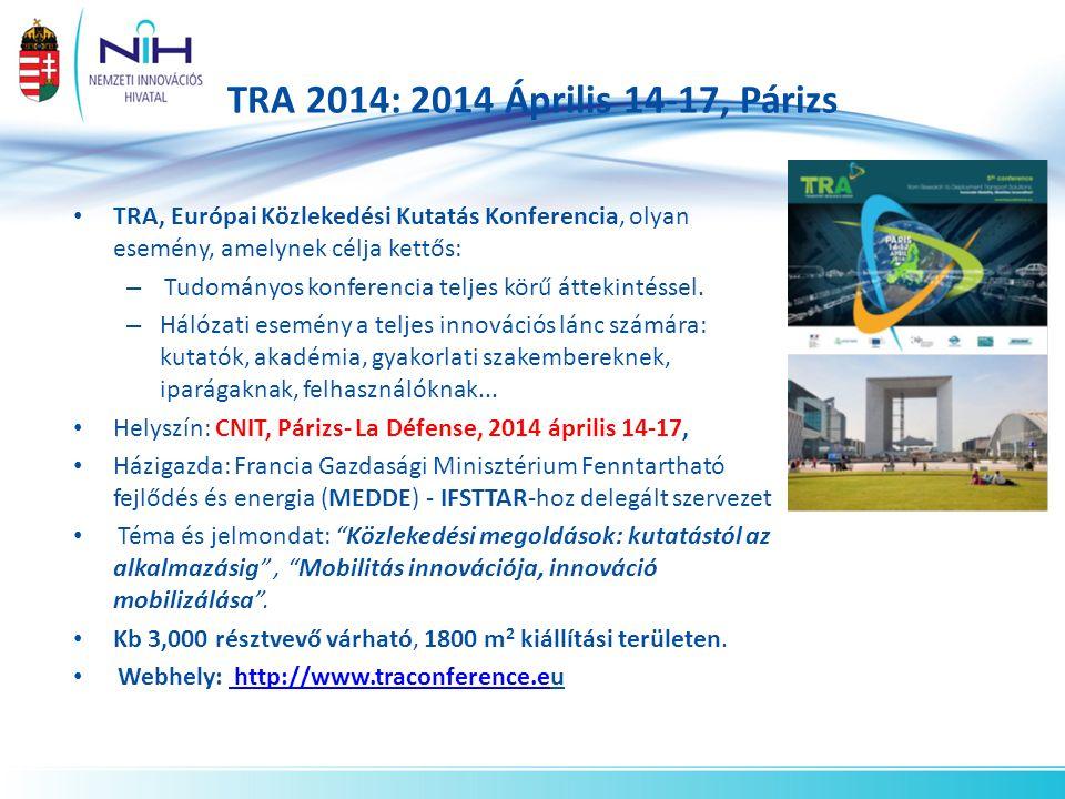 TRA 2014: 2014 Április 14-17, Párizs TRA, Európai Közlekedési Kutatás Konferencia, olyan esemény, amelynek célja kettős: – Tudományos konferencia teljes körű áttekintéssel.