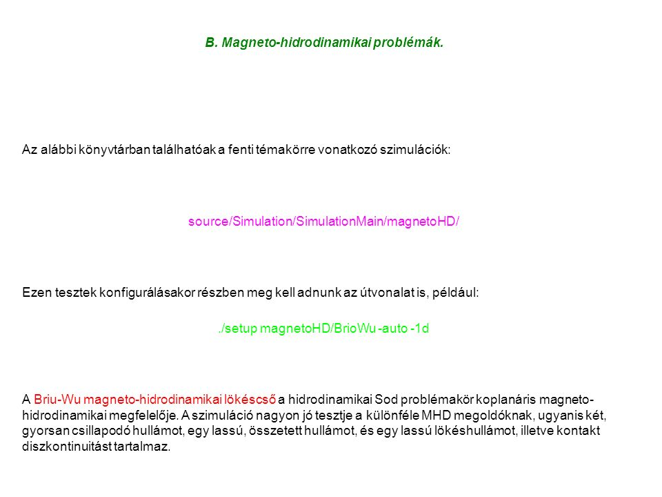 B.Magneto-hidrodinamikai problémák.