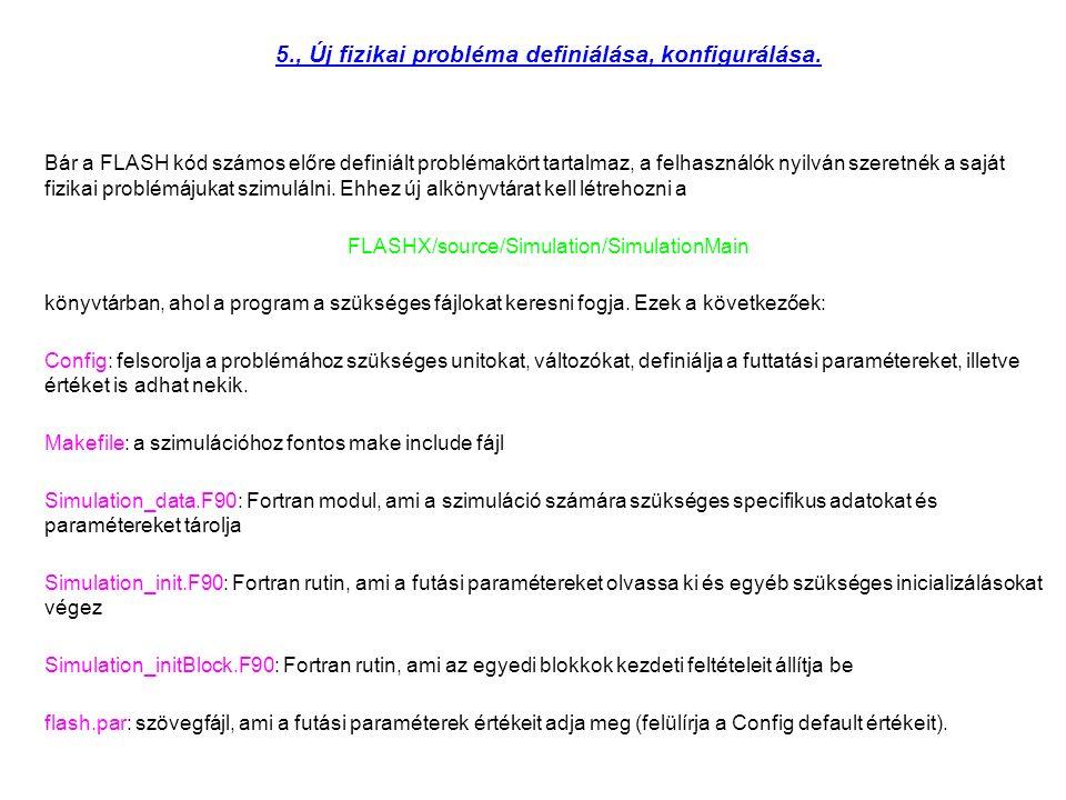 5., Új fizikai probléma definiálása, konfigurálása.
