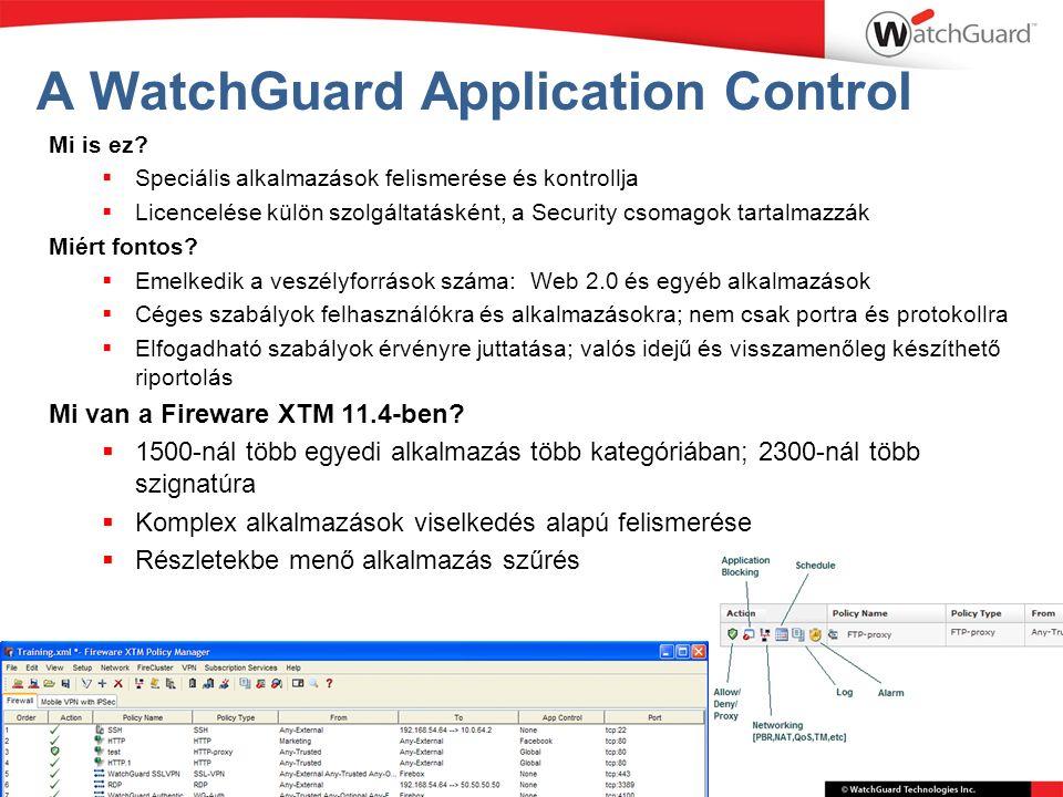 A WatchGuard Application Control Mi is ez?  Speciális alkalmazások felismerése és kontrollja  Licencelése külön szolgáltatásként, a Security csomago