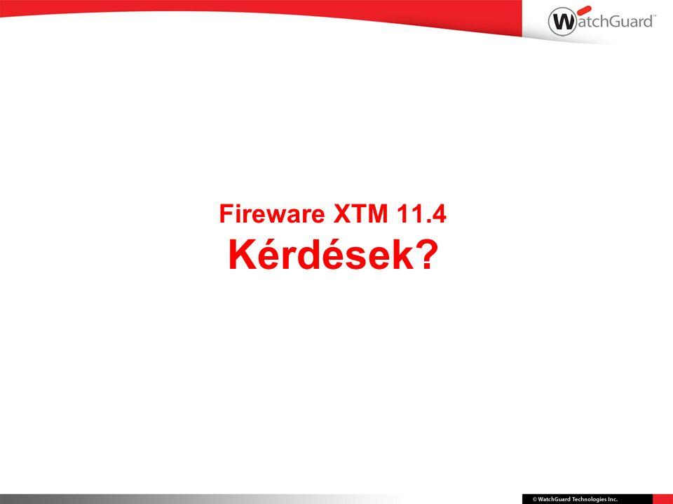 Fireware XTM 11.4 Kérdések