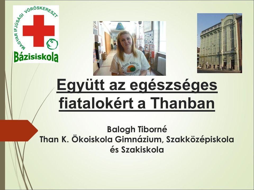 Együtt az egészséges fiatalokért a Thanban Balogh Tiborné Than K.