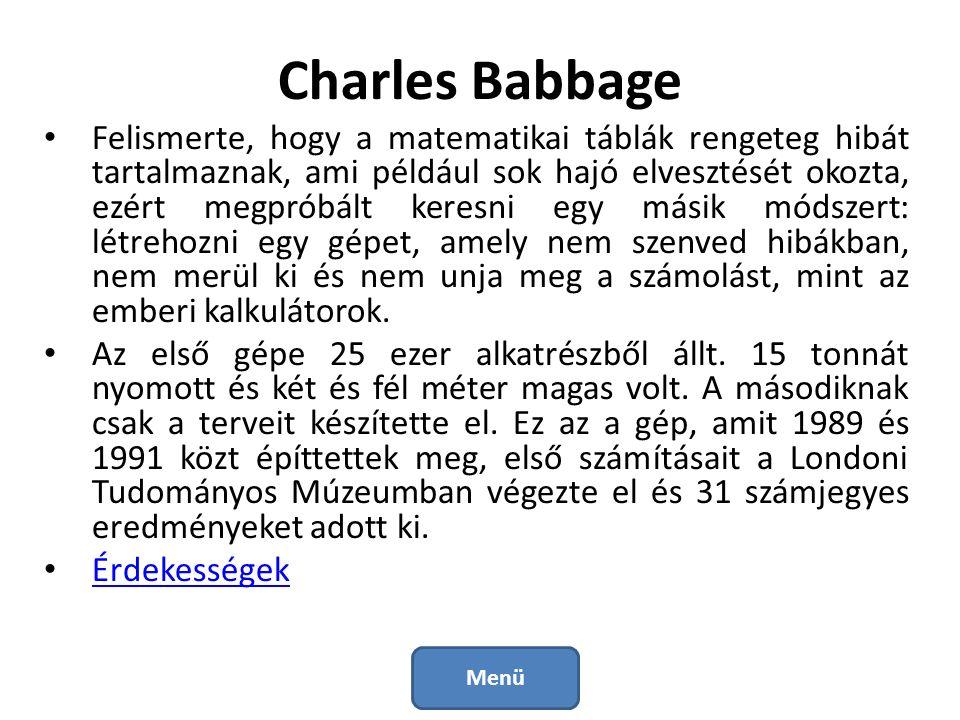 Charles Babbage Babbage híres különc volt.