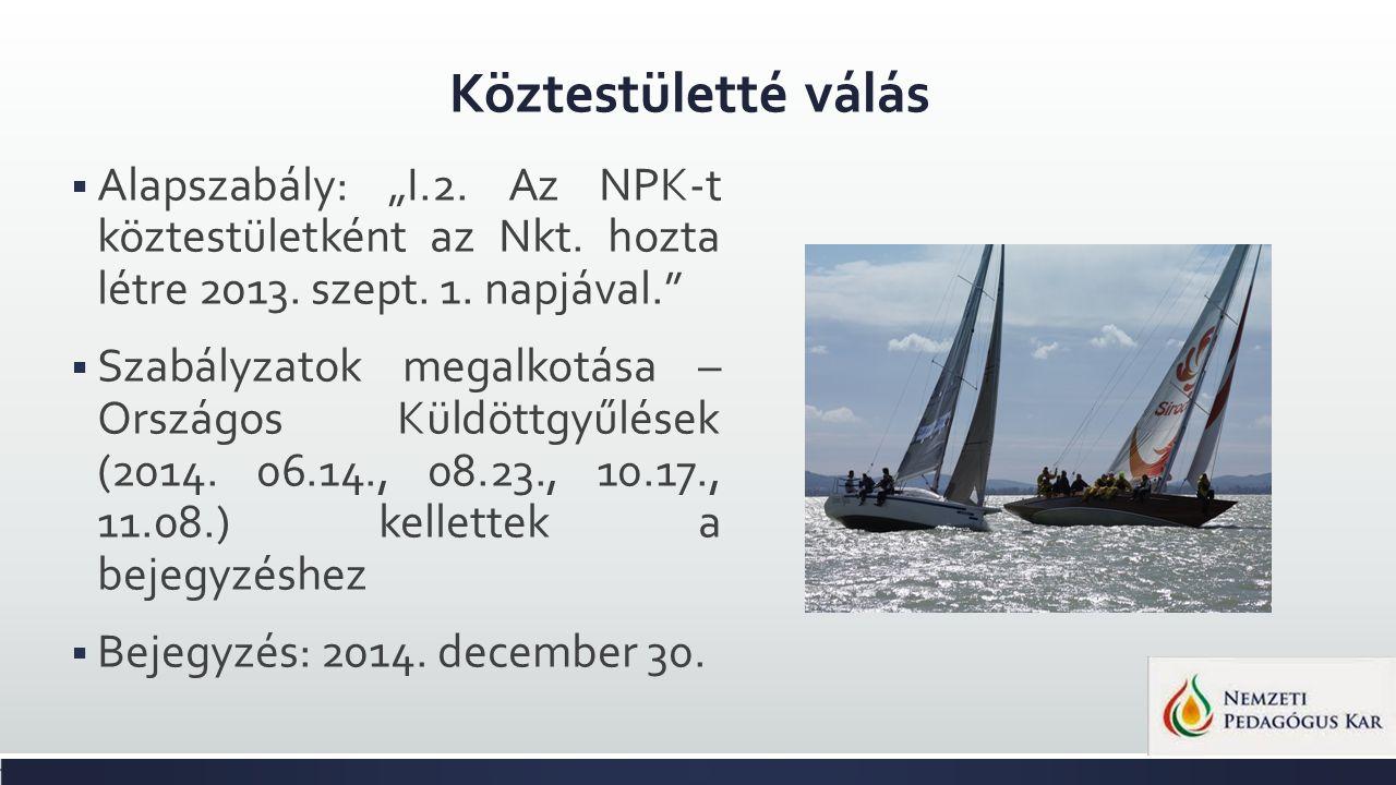 """Köztestületté válás  Alapszabály: """"I.2.Az NPK-t köztestületként az Nkt."""