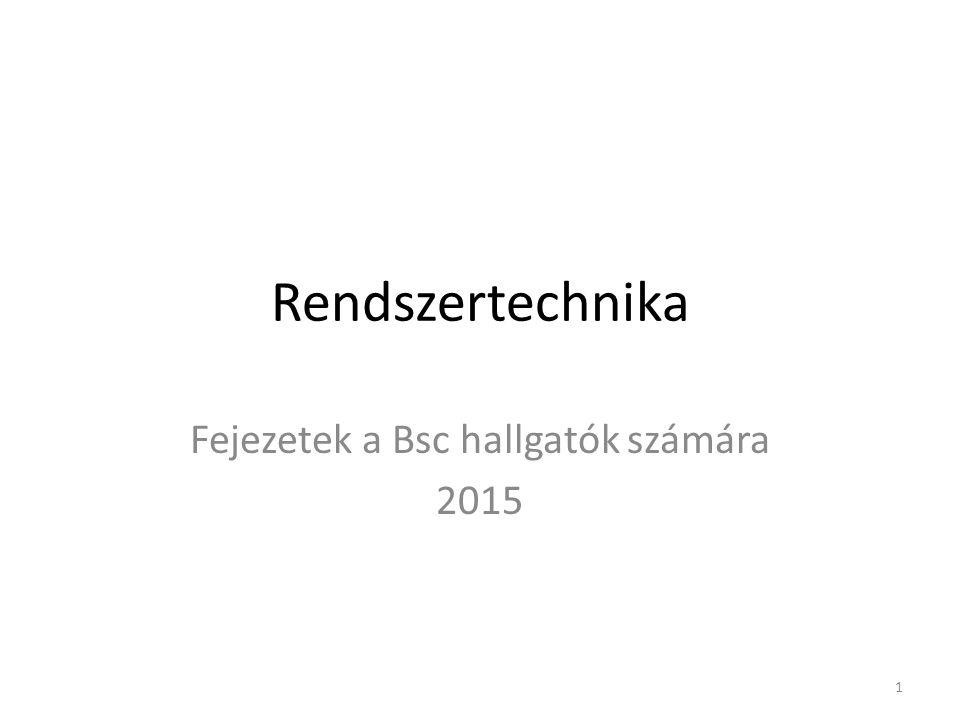 Rendszertechnika Fejezetek a Bsc hallgatók számára 2015 1