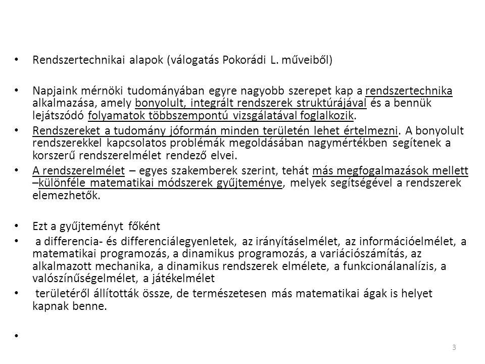 Rendszertechnikai alapok (válogatás Pokorádi L.