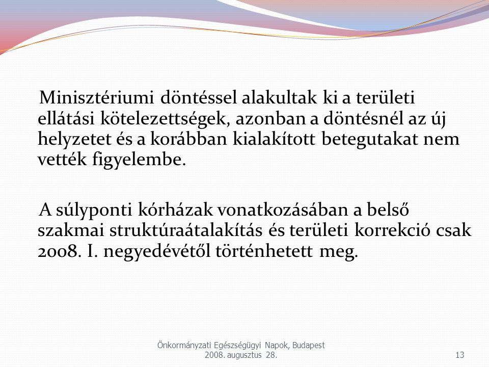 Minisztériumi döntéssel alakultak ki a területi ellátási kötelezettségek, azonban a döntésnél az új helyzetet és a korábban kialakított betegutakat ne