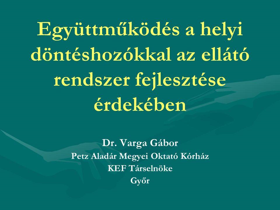 Együttműködés a helyi döntéshozókkal az ellátó rendszer fejlesztése érdekében Dr.