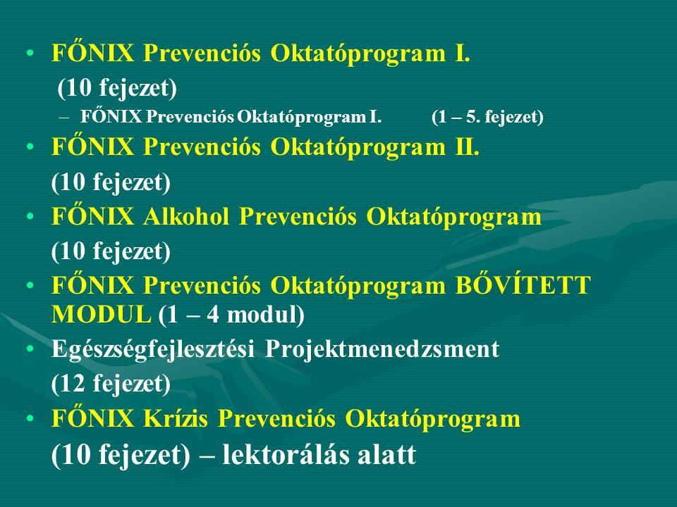 FŐNIX Prevenciós Oktatóprogram I. (10 fejezet) – –FŐNIX Prevenciós Oktatóprogram I.