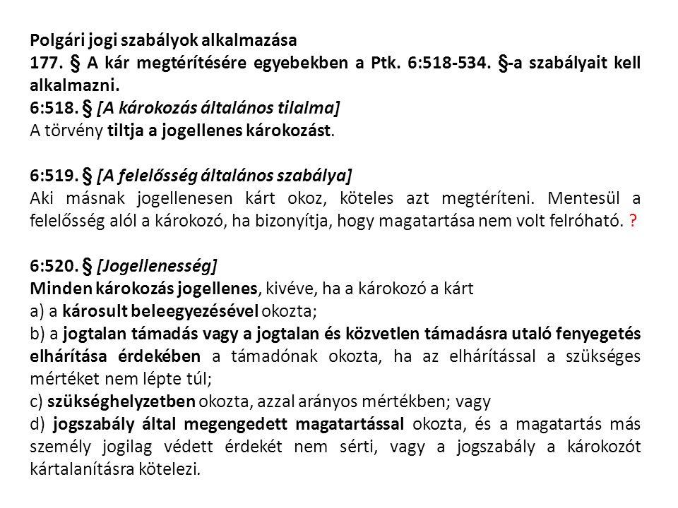 Polgári jogi szabályok alkalmazása 177. § A kár megtérítésére egyebekben a Ptk.