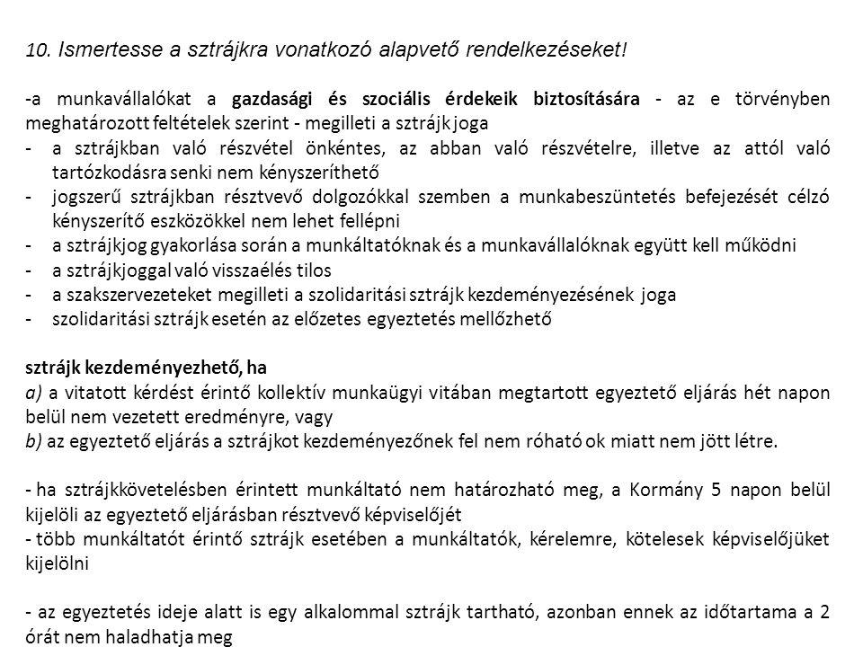 10. Ismertesse a sztrájkra vonatkozó alapvető rendelkezéseket .