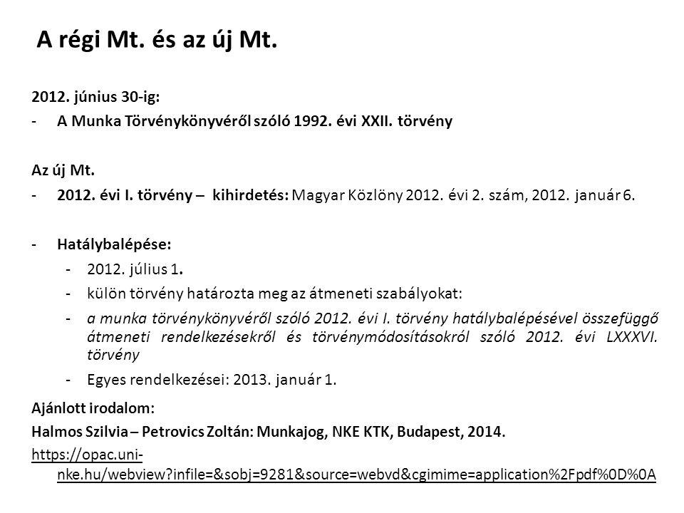 A régi Mt. és az új Mt. 2012. június 30-ig: -A Munka Törvénykönyvéről szóló 1992.